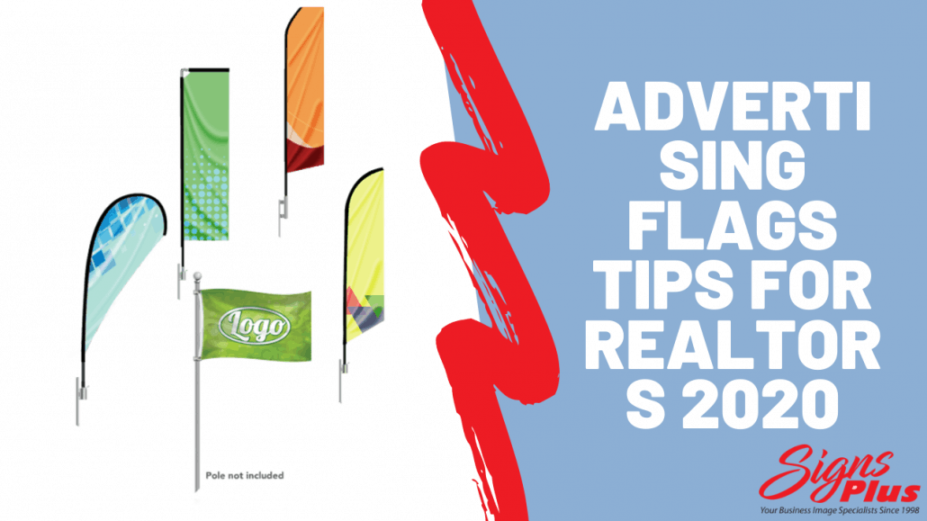 Advertising Flags Tips for Realtors 2020
