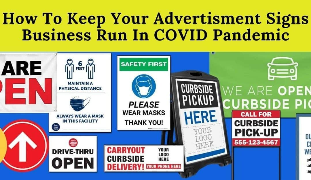 How to keep your advertisement signs business run in COVID pandemic