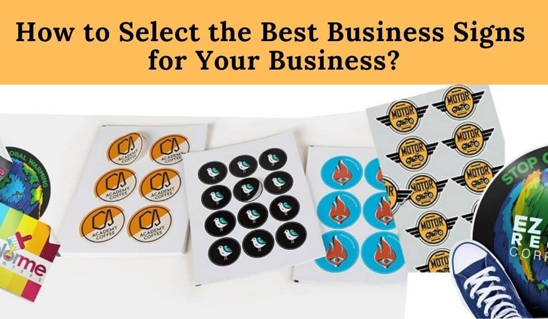 How to Select the Best Business Signs for Your Business?