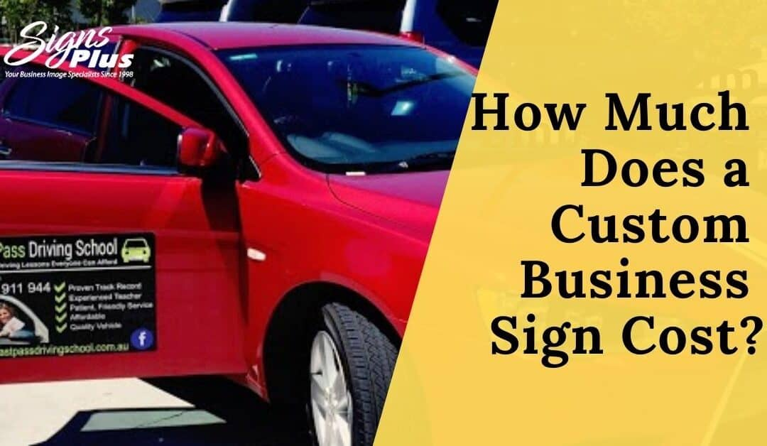 How Much Does a Custom Business Sign Cost