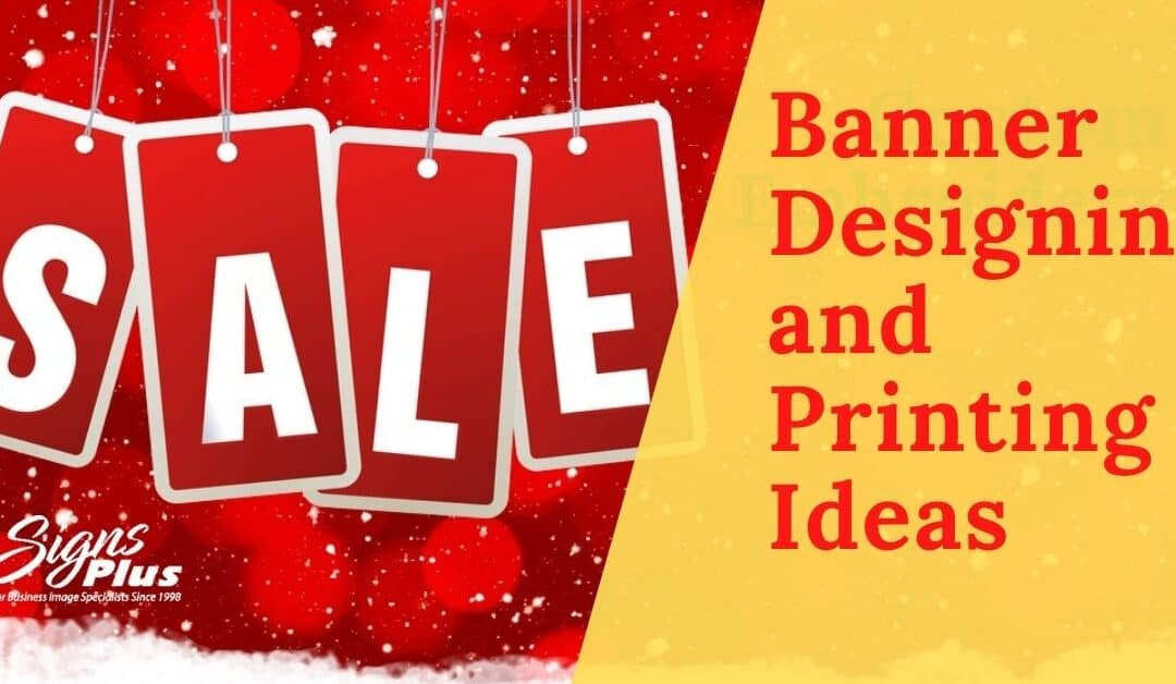 Best Ideas for Designing and Printing Business Banner